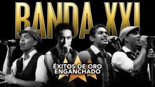 Banda XXI - ÉXITOS DE ORO ENGANCHADO 2019