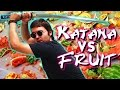 Katana VS Fruit