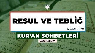 Kur'an Sohbetleri | RESUL VE TEBLİĞ