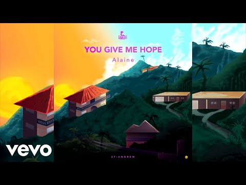 Alaine - You Give Me Hope (Official Audio)