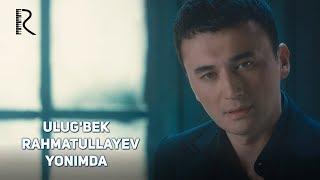Ulug Bek Rahmatullayev Yonimda Улугбек Рахматуллаев Ёнимда