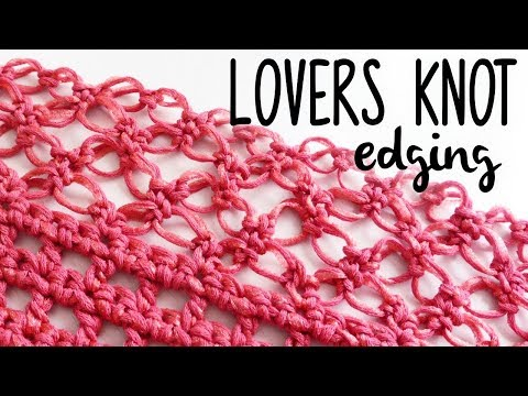 SOLOMON KNOT (lovers knot) CROCHET BORDER FOR SHAWL ♥ CROCHE