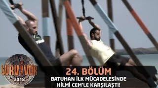 Batuhan İlk Mücadelesinde Hilmi Cem'le Karşılaştı! | 24. Bölüm | Survivor 2018