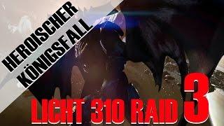 KÖNIGSFALL RAID HEROISCH #3 - LICHT 310 -  KRIEGSPRIESTER IST EIN KRIEGSPENNER!!!