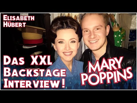 MARY POPPINS - DAS XXL BACKSTAGE INTERVIEW - MIT ELISABETH HÜBERT