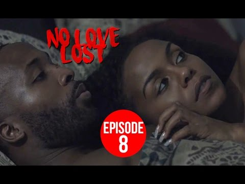 No Love Lost - Episode 8 | 8 of 8 Finale #NoLoveLost2k