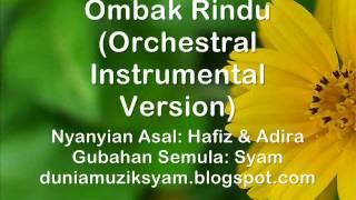 Ombak Rindu (Versi Instrumental Orkestra)
