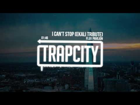 Flux Pavilion - I Can't Stop (Ekali Tribute)