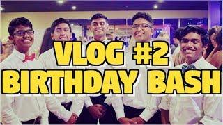 VLOG 2 - BIRTHDAY BASH