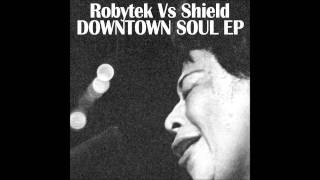 Robytek, Shield - Downtown Soul (Original Mix)