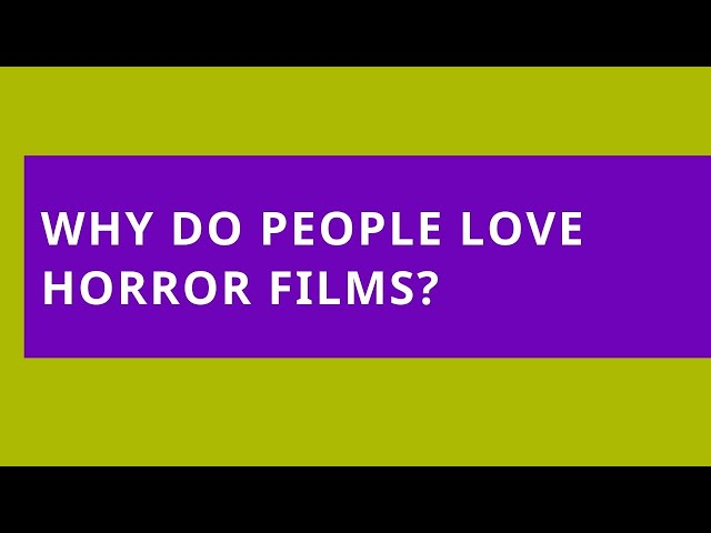 Audio Read: Why Do People Love Horror Films?