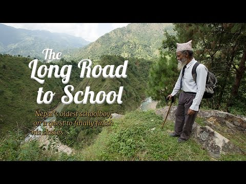 The Long Road to School. Nepal's oldest schoolboy, on a ques