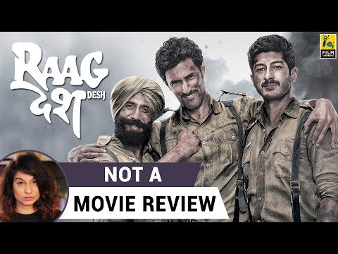 Raag Desh | Not A Movie Review | Sucharita Tyagi