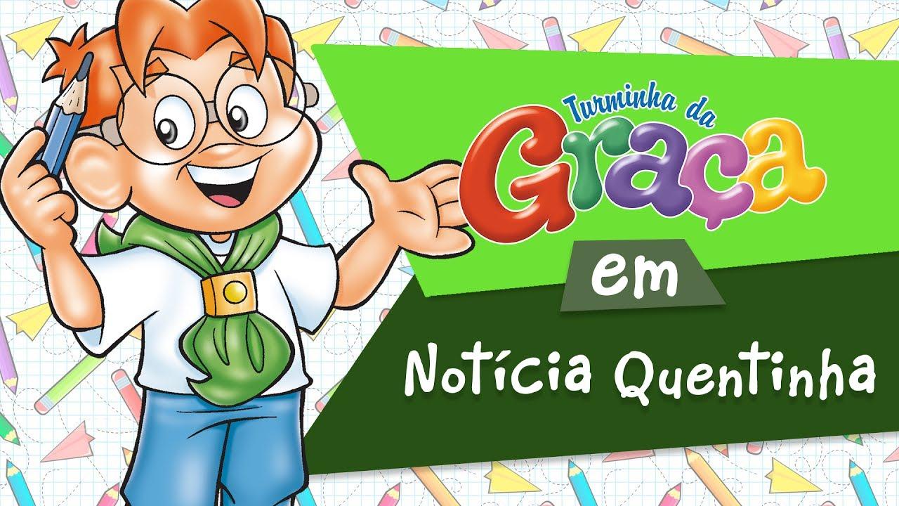 Notícia Quentinha - Turminha da Graça