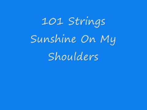 101 Strings - Sunshine On My Shoulders