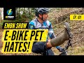 E-MTB Pet Hates In EMBN's Room 101 | EMBN Show Ep.101