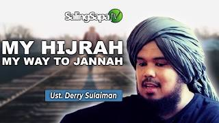 [52.06 MB] Ustadz Derry Sulaiman - My Hijrah, My Way To Jannah