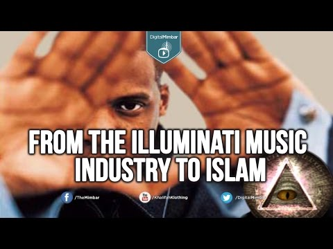 From the Illuminati Music industry to ISLAM