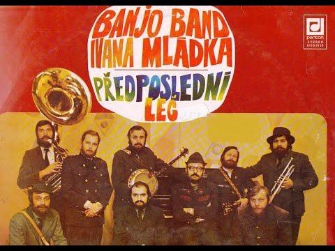 PŘEDPOSLEDNÍ LEČ - Banjo Band Ivana Mládka (1980)_Rip vinyl LP