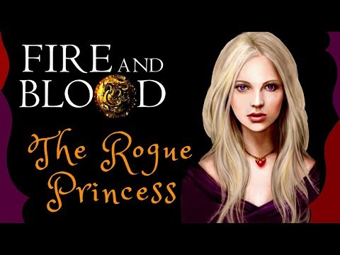 Game of Thrones/ASOIAF Theories   Fire and Blood   The Rogue Princess