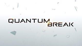 Как не нужно обращаться с таймлайном. Часть 6 || Quantum Break Walkthrough Part 6