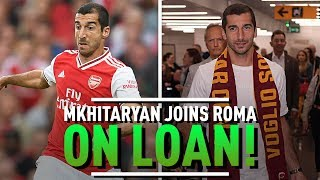 Henrikh Mkhitaryan Joins Roma On A Season Long Loan | AFTV Transfer Daily Special