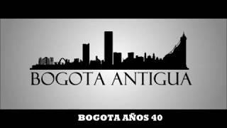 Bogota Años 40