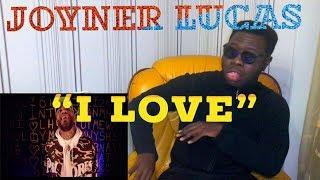 JOYNER LUCAS - I LOVE | REACTION / REVIEW
