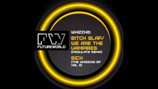 Future World Whizzkid EP Vol 2   Modulate & Whizzkid  Bitchslap We are the vampires & Sick