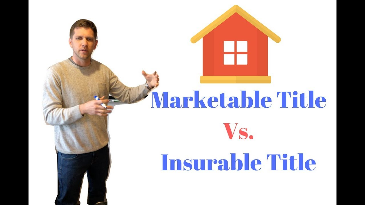What is Marketable Title Vs  Insurable Title | WhiteBoard Wednesday #5