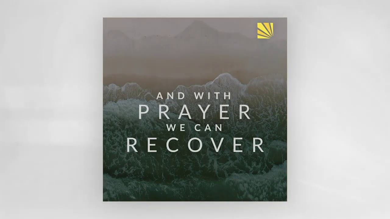 With Prayer, You Can Recover