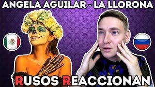 🇷🇺RUSOS REACCIONAN a ANGELA AGUILAR - La Llorona 🇲🇽😍  REACCION a la MÚSICA MEXICANA