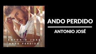 Ando perdido - Antonio José [Letra]