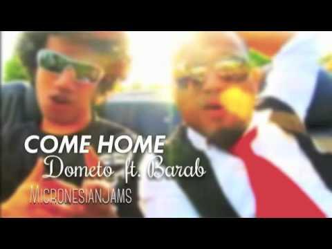 Come Home - Dometo ft. Barab [Micronesian Jams]