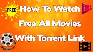 HowTo Watch All Movies With Torrent Link