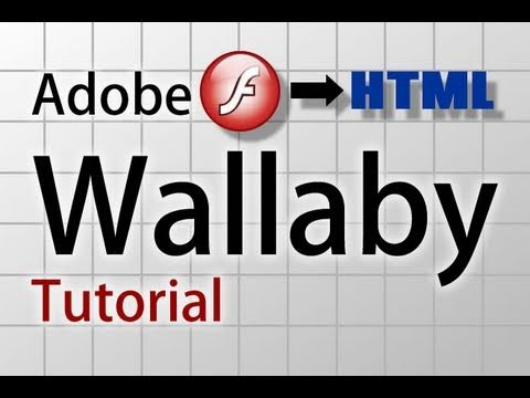 Wallaby Tutorial Convert Flash FLA Files To HTML And Javascript Animations