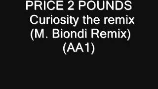PRICE 2 POUNDS    Curiosity the remix M  Biondi Remix) (AA1)