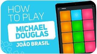 How to play: MICHAEL DOUGLAS (João Brasil) - SUPER PADS - Kit MDBrazil