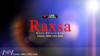 AJP MULTIMEDIA - Live Streaming RAXSA Music - Sabtu, 14 Desember 2019