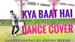 KYA BAAT AY DANCE CHOREOGRAPHY BY ASHISH MEENA