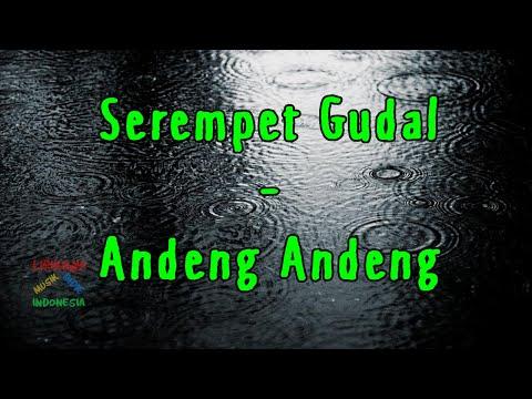 Serempet Gudal - Andeng Andeng | Video Lirik