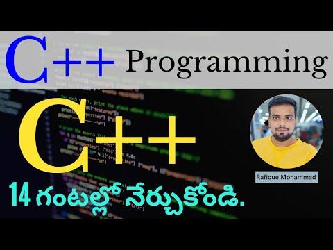 C++ Programming in Telugu - Complete Tutorial in 14 Hours