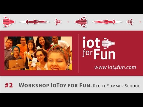 Workshop IoToy for Fun no Recife Summer School 2017