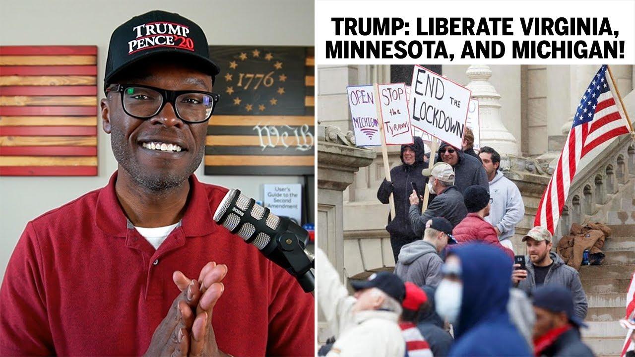 Trump Says LIBERATE Virginia, Minnesota, and Michigan! Here's Why