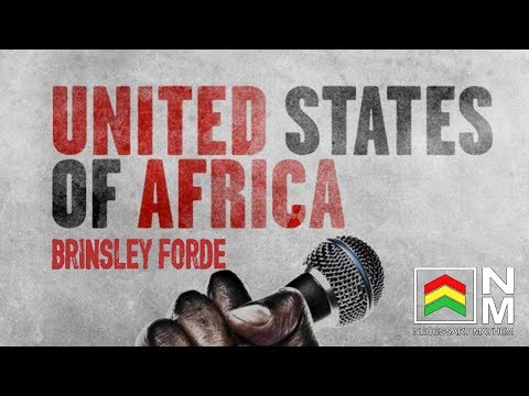 Reggae Roots & Culture - United States Of Africa - Brinsley Forde | Necessary Mayhem (2017)