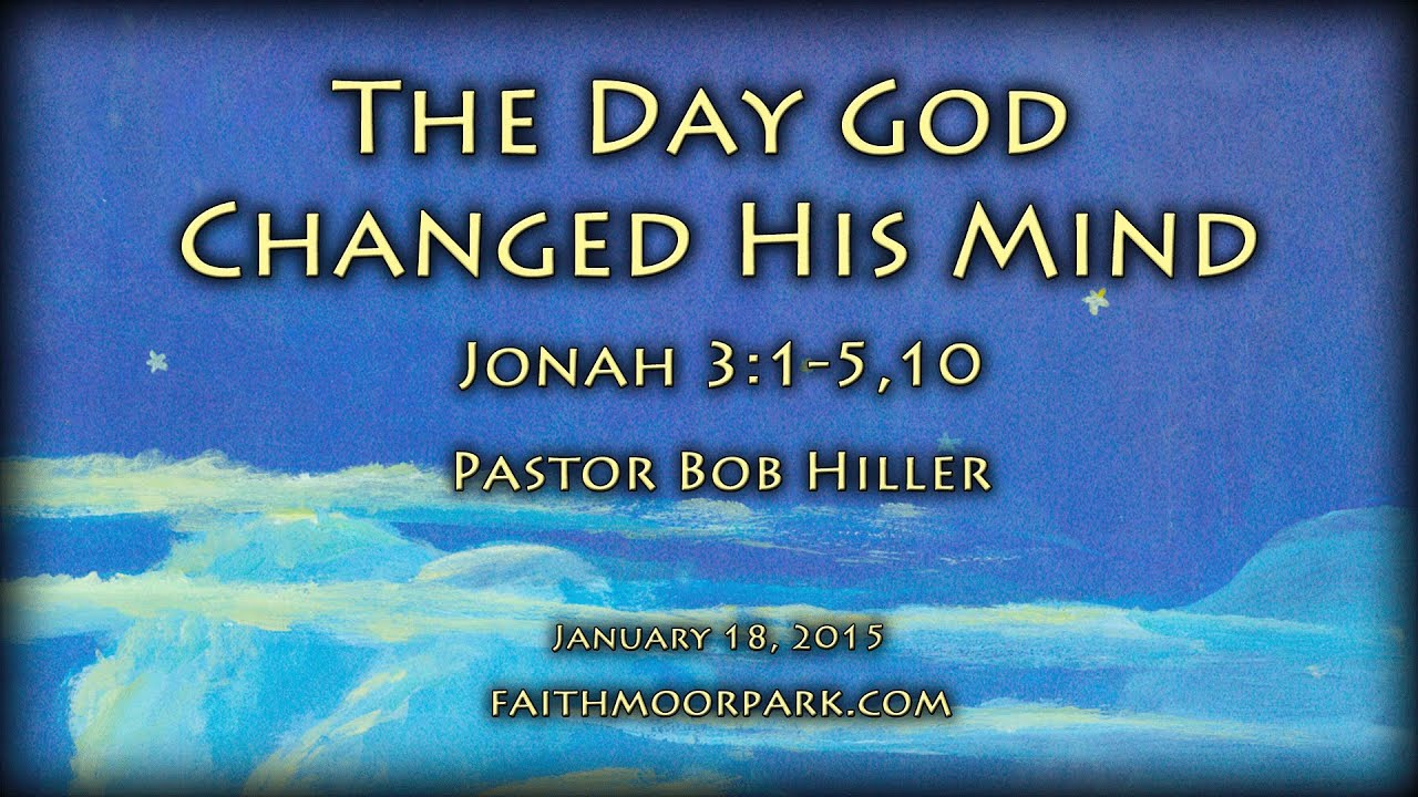 jonah 3 1 5 10 the day god changed his mind youtube