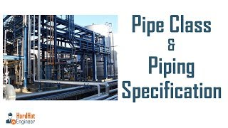 Learn about Pipe Class and Piping Specification from the real spec....