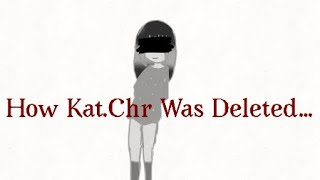 How My Kat.Chr was Deleted