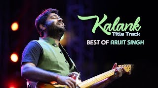 Kalank - Live | Arijit Singh | Pure Love Moments | Best of 2019