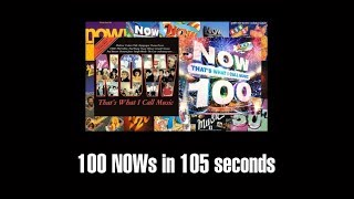 NOW THAT'S WHAT I CALL MUSIC: 100 NOWs in 105 seconds.